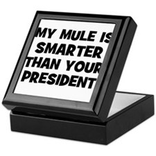 My Mule Is Smarter Than Your Keepsake Box