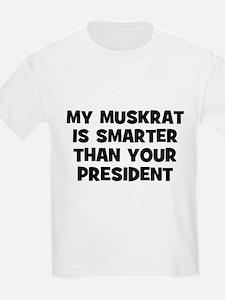 My Muskrat Is Smarter Than Yo Kids T-Shirt