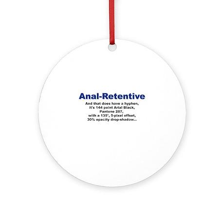 Anal-Hyphen-Retentive Ornament (Round)