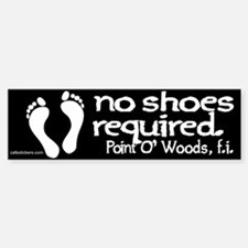 "No Shoes Required ""Point O' Woods"" Bumper Bumper Sticker"