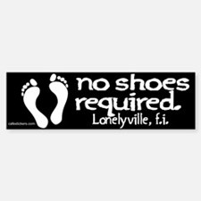 """No Shoes Required """"Lonelyville"""" Bumper Bumper Sticker"""