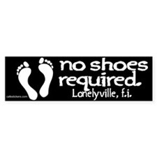 "No Shoes Required ""Lonelyville"" Bumper Sticker"