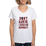 Don't Blame Me Anti-Obama Women's V-Neck T-Shirt