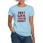 Don't Blame Me Anti-Obama Women's Light T-Shirt