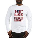 Don't Blame Me Anti-Obama Long Sleeve T-Shirt