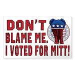 Don't Blame Me Anti-Obama Sticker (Rectangle 10 pk