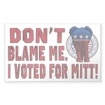 Don't Blame Me Anti-Obama Sticker (Rectangle)