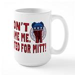 Don't Blame Me Anti-Obama Large Mug