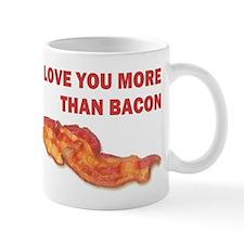 I LOVE YOU MORE THAN BACON.jpg Mug