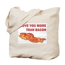 I LOVE YOU MORE THAN BACON.jpg Tote Bag