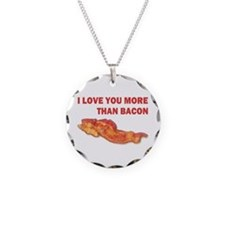 I LOVE YOU MORE THAN BACON.jpg Necklace