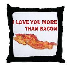 I LOVE YOU MORE THAN BACON.jpg Throw Pillow