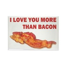 I LOVE YOU MORE THAN BACON.jpg Rectangle Magnet
