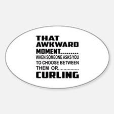 That Awkward Moment... Curling Sticker (Oval)