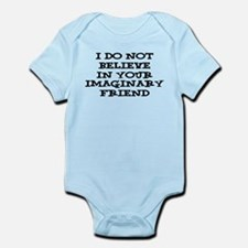 I Don't Believe In Your Imaginary Friend Infant Bo