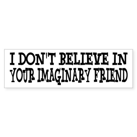 I Don't Believe In Your Imaginary Friend Sticker (