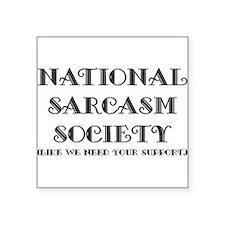 "sarcasm society B.PNG Square Sticker 3"" x 3"""
