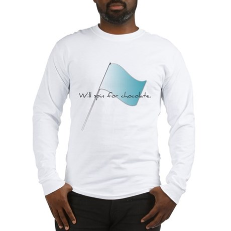 Colorguard Will spin for chocolate. Long Sleeve T-