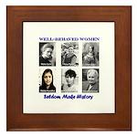Well-Behaved Women Framed Tile