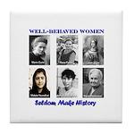 Well-Behaved Women Tile Coaster
