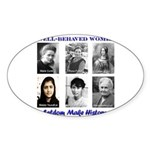 Well-Behaved Women Sticker (Oval)