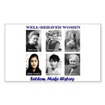 Well-Behaved Women Sticker (Rectangle)