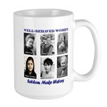 Well-Behaved Women Large Mug