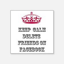Keep calm delete facebook friends on facebook Squa