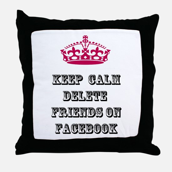 Keep calm delete facebook friends on facebook Thro