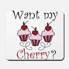 Want My Cherry Mousepad