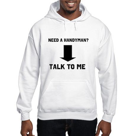 Need a Handyman? Hooded Sweatshirt