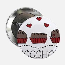 "Chocoholic 2.25"" Button"
