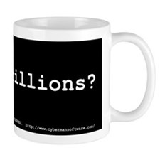 got quadrillions? Mug