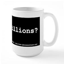 got quadrillions? Mug