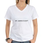 got quadrillions? Women's V-Neck T-Shirt
