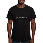 got trillions? Men's Fitted T-Shirt (dark)