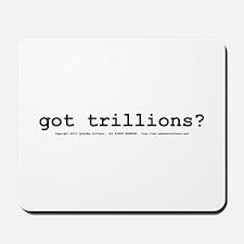 got trillions? Mousepad
