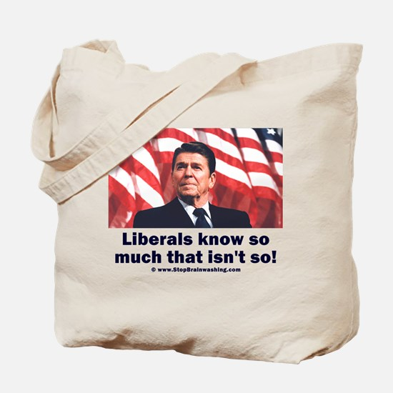 Liberals Know So Much That Is Not So ! Tote Bag