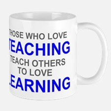 Those Who Love Teaching Mug
