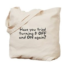 Have you tried turning it off and on? Tote Bag