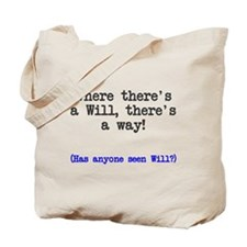 Where there's a will there's a way Tote Bag