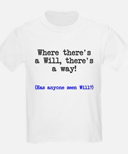 Where there's a will there's a way T-Shirt