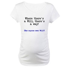 Where there's a will there's a way Shirt