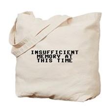 Insufficient memory at this time Tote Bag