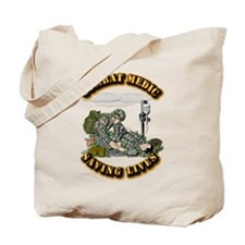 Combat Medic - Saving Lives Tote Bag