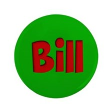 """Bill Green and Red 3.5"""" Button"""