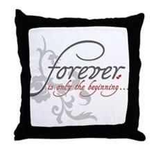 Forever is only the Beginning Throw Pillow