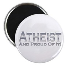 Atheist And Proud Of It! Magnet