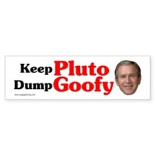 Anti-Bush: Keep Pluto Dump Goofy Bumper Bumper Sticker