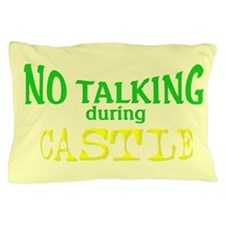 No Talking During Castle Pillow Case